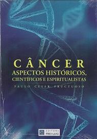 CÂNCER – ASPECTOS HISTÓRICOS, CIENTIFÍCOS E ESPIRITUALISTAS
