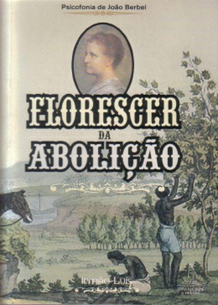 FLORESCER DA ABOLICAO