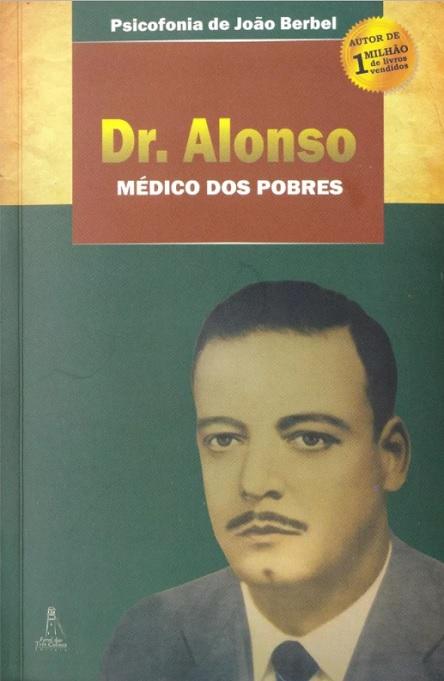 DR ALONSO MEDICO DOS POBRES