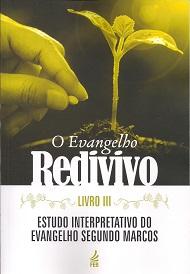 EVANGELHO REDIVIVO (O) LIVRO III