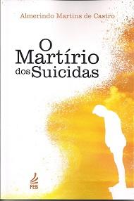 MARTÍRIO DOS SUICIDAS (O) NOVO