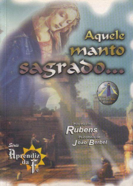 AQUELE MANTO SAGRADO...