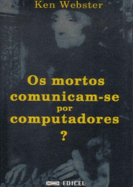 MORTOS COMUNICAM-SE POR COMPUTADORES (OS)