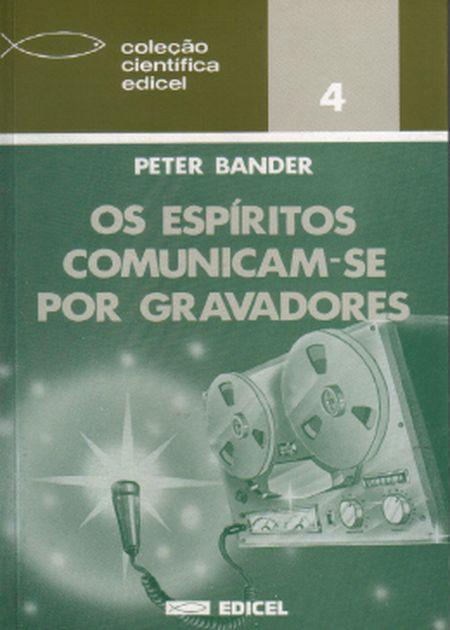 ESPIRITOS COMUNICAM-SE POR GRAVADORES (OS)