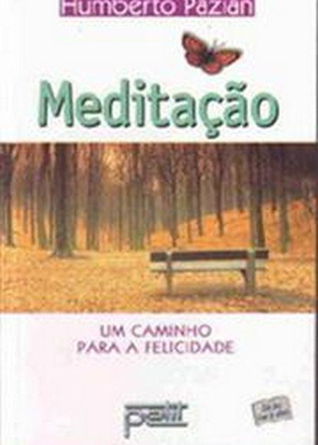 MEDITACAO UM CAMINHO P/A FELICIDADE