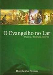 EVANGELHO NO LAR (O) - PRATICA E VIVENCIA ESPIRITA
