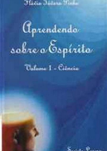 APRENDENDO SOBRE O ESPIRITO I - CIENCIA