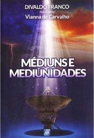 MEDIUNS E MEDIUNIDADE