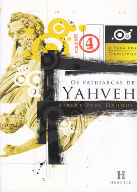 SAGA DOS CAPELINOS (A) 4 PATRIARCAS DE YAHVEH
