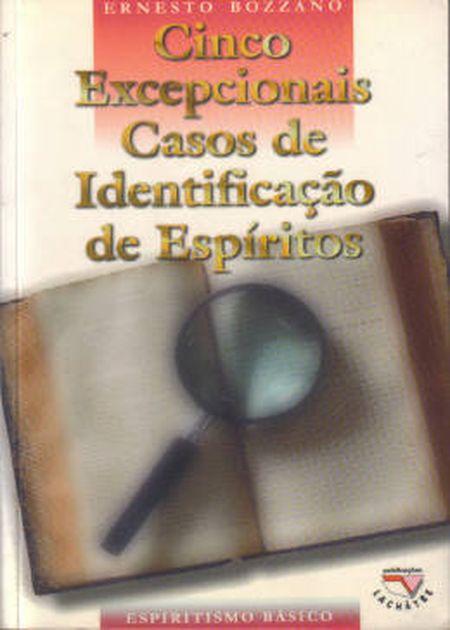 CINCO EXCEPCIONAIS CASOS DE IDENTIF. DE ESP.