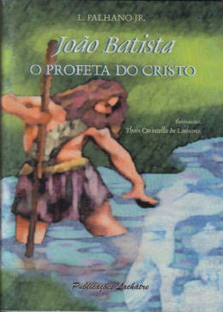 JOAO BATISTA O PROFETA DO CRISTO - INF.