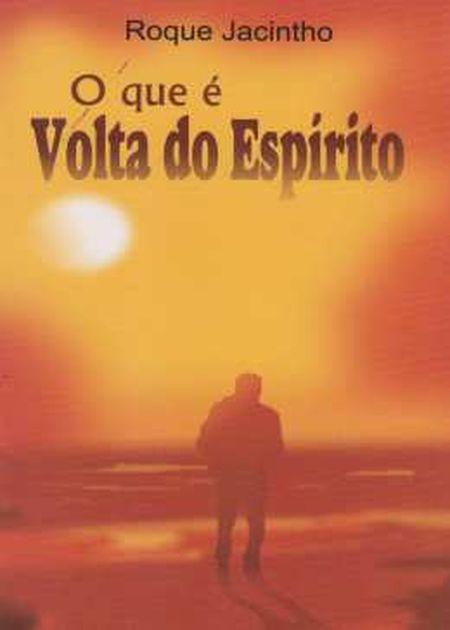 QUE E A VOLTA DO ESPIRITO (O)