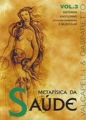 METAFÍSICA DA SAÚDE - VOL.3