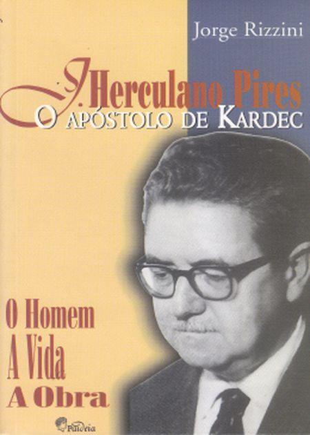 J. HERCULANO PIRES O APOSTOLO DE KARDEC
