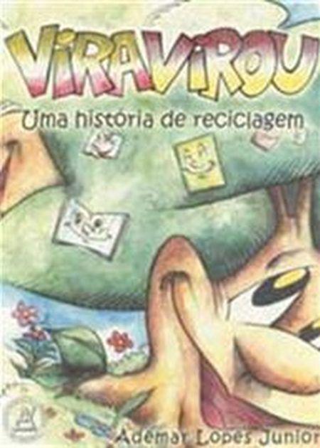 VIRAVIROU UMA HISTORIA DE RECICLAGEM - INF.