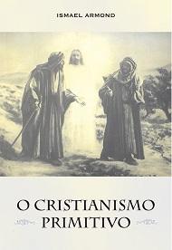 CRISTIANISMO PRIMITIVO (O) - ALIANCA