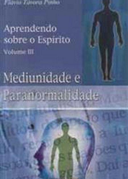 APRENDENDO SOBRE O ESPIRITO III - MEDIUNIDADE E