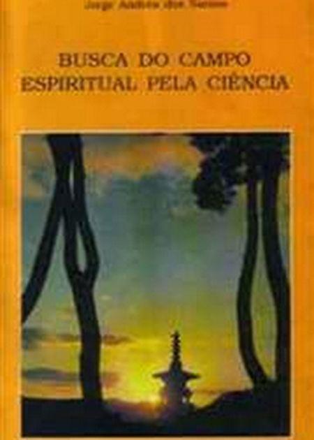 BUSCA DO CAMPO ESPIRITUAL PELA CIENCIA