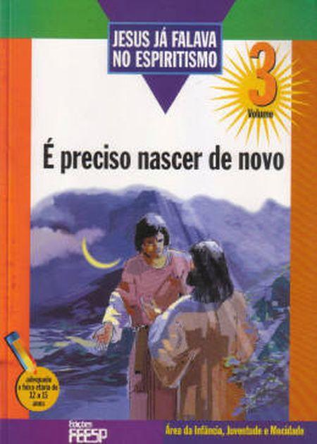 JESUS JÁ FALAVA NO ESPIRITISMO VOL.3 - INFANTIL