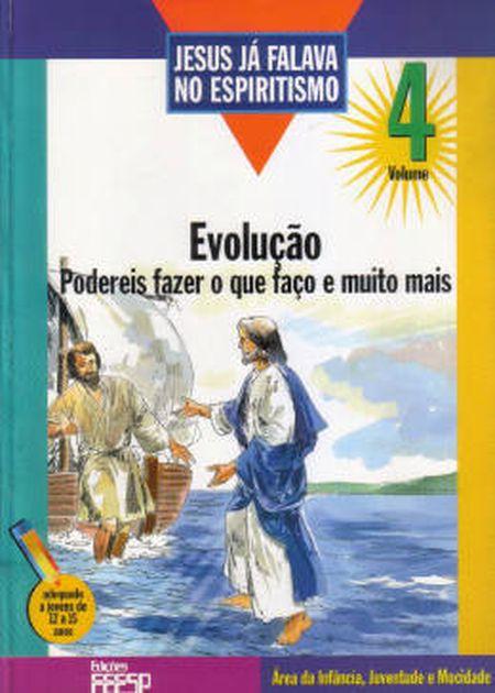 JESUS JÁ FALAVA NO ESPIRITISMO VOL.4 - INFANTIL