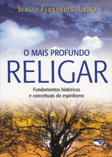 MAIS PROFUNDO RELIGIAR (O)
