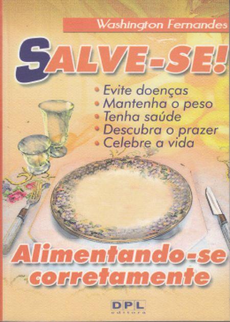SALVE-SE!  ALIMENTANDO-SE CORRETAMENTE