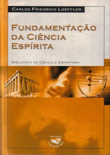 FUNDAMENTACAO DA CIENCIA ESPIRITA