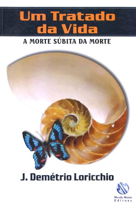 UM TRATADO DA VIDA - A MORTE SUBITA DA MORTE