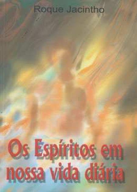ESPIRITOS EM NOSSA VIDA DIARIA (OS)