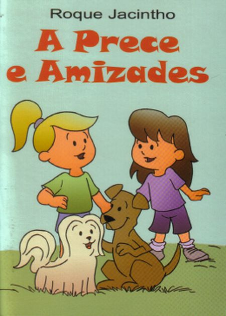 PRECE E AMIZADES (A) - INF