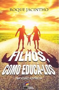 FILHOS COMO EDUCA LOS NA VISAO ESPIRITA
