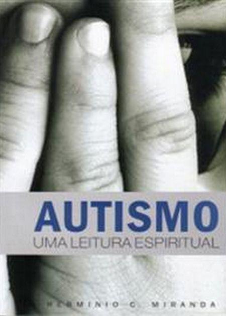 AUTISMO - UMA LEITURA ESPIRITUAL
