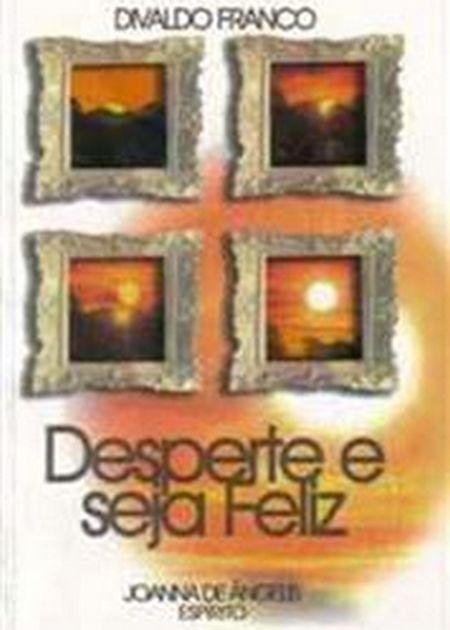 DESPERTE E SEJA FELIZ