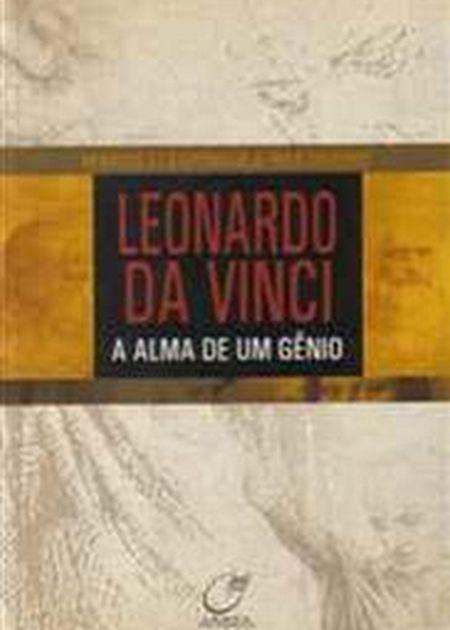 LEONARDO DA VINCI - A ALMA DE UM GENIO