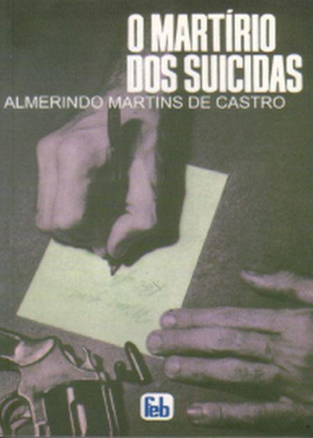 MARTÍRIO DOS SUICIDAS (O)