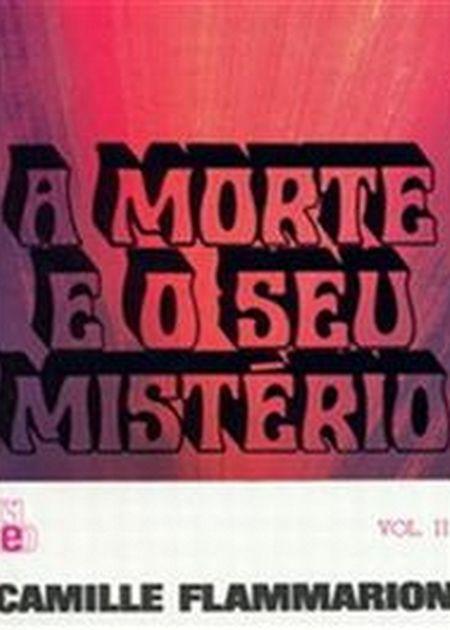 MORTE E O SEU MISTERIO (A) VOL. II