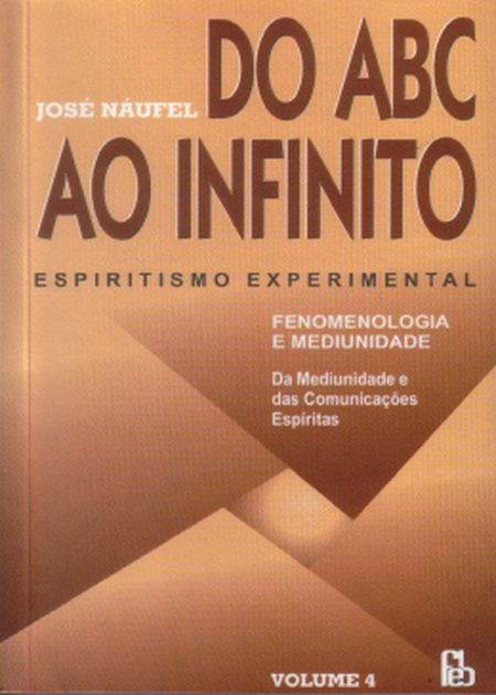 DO ABC AO INFINITO - ESPIRITISMO EXPERIMENTAL VOL.4