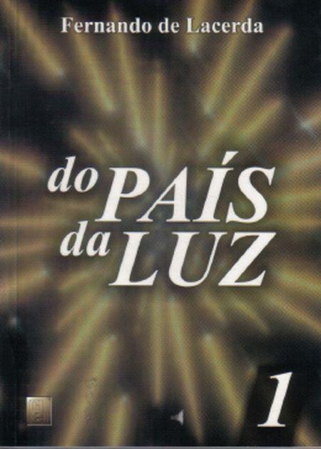 DO PAIS DA LUZ - VOL. I