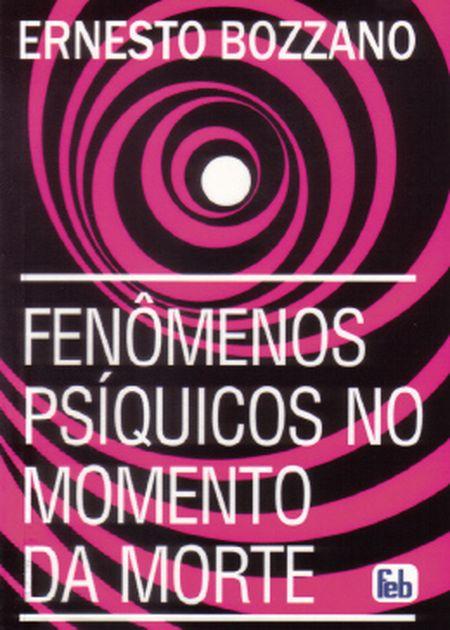 FENOMENOS PSIQUICOS NO MOMENTO DA MORTE