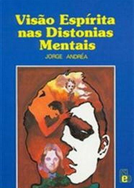 VISAO ESPÍRITA NAS DISTONIAS MENTAIS