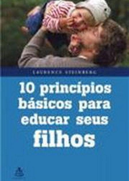 10 PRINCIPIOS BASICOS PARA EDUCAR SEUS FILHOS