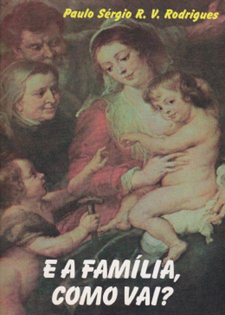E A FAMILIA COMO VAI