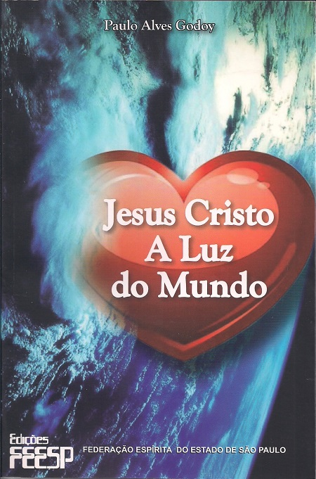 JESUS CRISTO A LUZ DO MUNDO