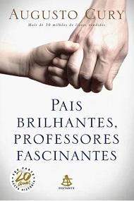PAIS BRILHANTES - PROFESSORES FASCINANTES - NOVO