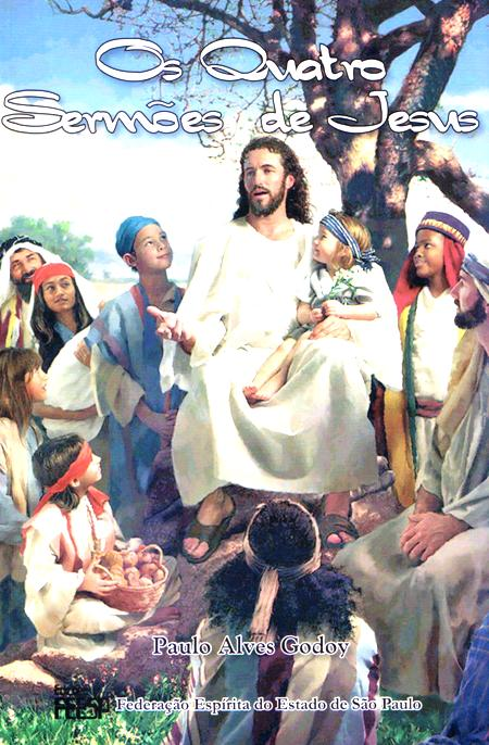QUATRO SERMOES DE JESUS (OS)