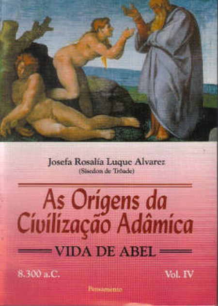 ORIGENS DA CIVILIZACAO ADAMICA (AS) - VOL. IV