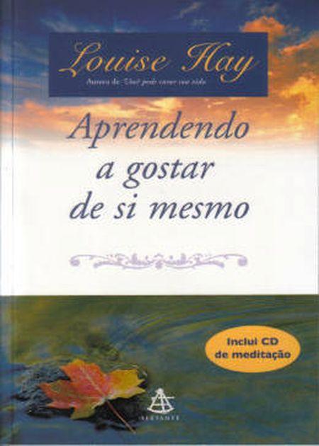 APRENDENDO A GOSTAR DE SI MESMO - C/ CD