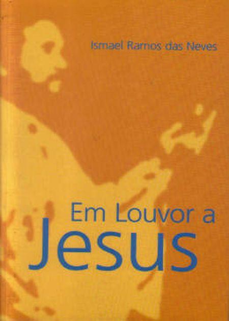 EM LOUVOR A JESUS
