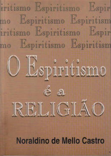 ESPIRITISMO E A RELIGIÃO (O)