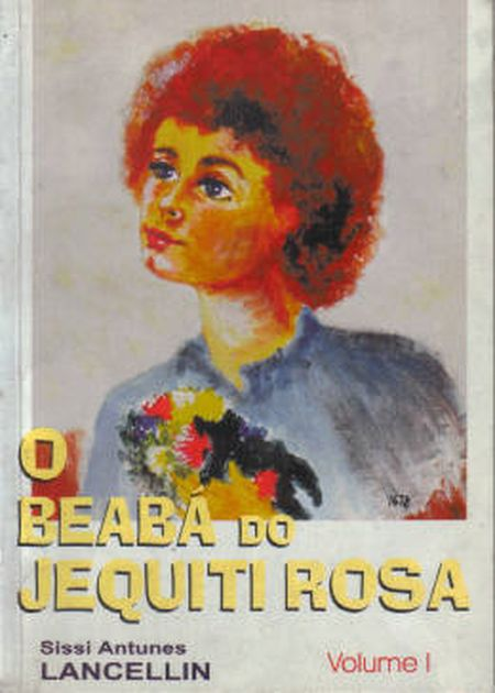 BEABA DO JEQUITI ROSA (O) - VOL. I - INF.